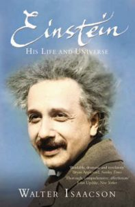 Walter Isaacson – Einstein, His Life and Universe