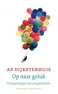 Ap Dijksterhuis – Op naar geluk