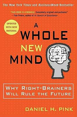 A Whole New Mind – Why Right-Brainers will Rule the Future by Daniel H. Pink